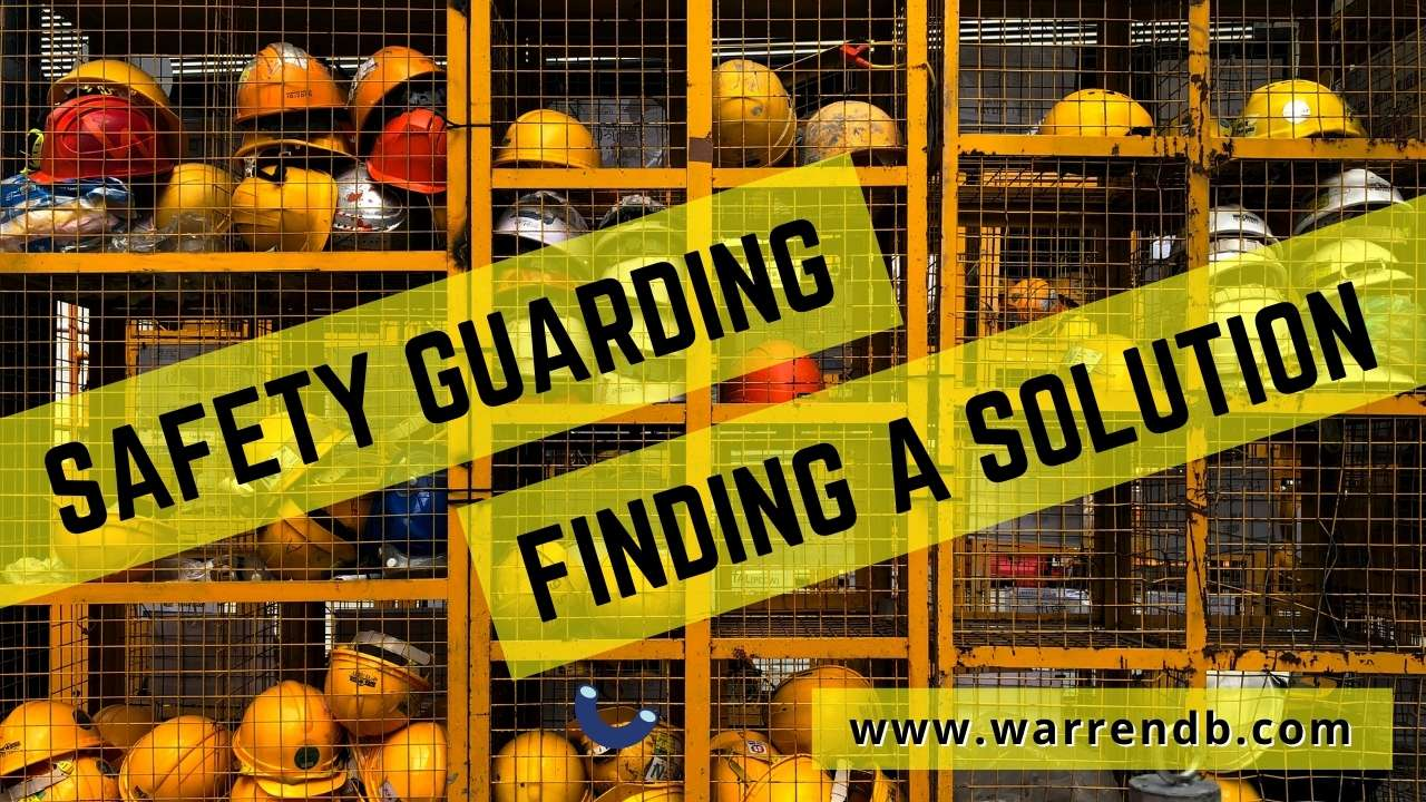 safety guarding finding a solution warren design and build